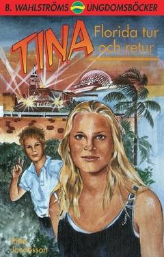 Tina. Florida tur och retur av Ritta Jacobsson