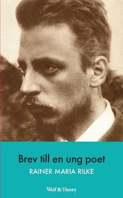 Brev till en ung poet av Rainer Maria Rilke