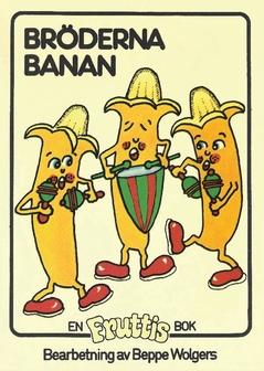 Bröderna Banan av Beppe Wolgers