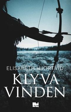 Klyva vinden av Elisabeth Hjortvid