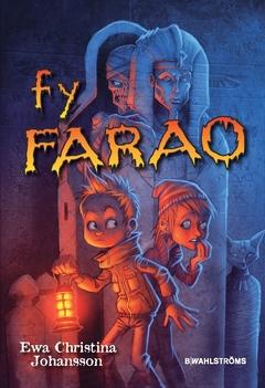 Fy Farao av Ewa Christina Johansson