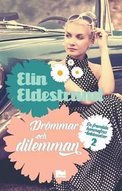 Drömmar och dilemman av Elin Eldestrand