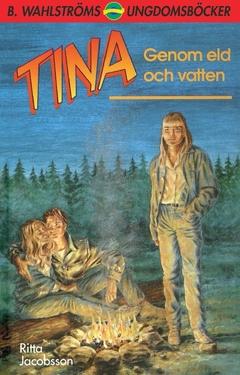 Tina. Genom eld och vatten av Ritta Jacobsson