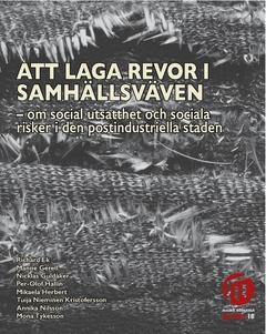 Att laga revor i samhällsväven : om social utsatthet och sociala risker i den postindustriella staden av Annika Nilsson