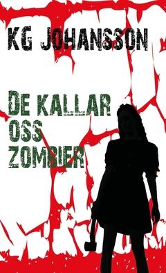De kallar oss zombier av KG Johansson