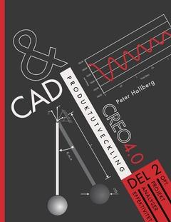 CAD och produktutveckling Creo 4.0, Del 2 av Peter Hallberg