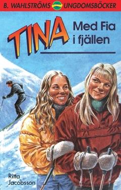 Tina. Med Fia i fjällen av Ritta Jacobsson