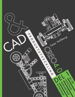 CAD och produktutveckling Creo 4.0, Del 1 av Peter Hallberg